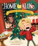 Home Alone: The Classic Illustrated Storybook - Kim Smith