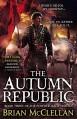 The Autumn Republic (The Powder Mage Trilogy) - Brian McClellan