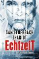 EchtzeiT - Gier frisst jede Tugend: Thriller (3/3) - Thariot, Ludwig Feuerbach