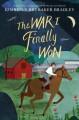 The War I Finally Won - Kimberly Brubaker Bradley