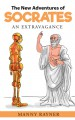 The New Adventures of Socrates: An Extravagance - Manny Rayner
