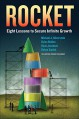 Rocket: Eight Lessons to Secure Infinite Growth - Rohan Sajdeh, Dylan Bolden, Rune Angell-Jacobsen, Michael J. Silverstein