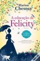 A Educação de Felicity Academia de Etiqueta - Vol. 1 (Portuguese Edition) - Marion Chesney, Marion Chesney