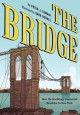 The Bridge: How the Roeblings Connected Brooklyn to New York - Peter J. Tomasi, Sara DuVall