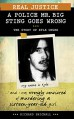 Real Justice: A Police Mr. Big Sting Goes Wrong: The Story of Kyle Unger (Lorimer Real Justice) - Richard Brignall