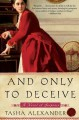 And Only to Deceive (Lady Emily Mysteries) - Tasha Alexander