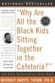 """Why Are All The Black Kids Sitting Together in the Cafeteria?"": A Psychologist Explains the Development of Racial Identity - Beverly Daniel Tatum"