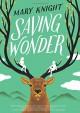 Saving Wonder - Mary Knight