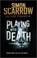 Playing with Death - Doug Headline,Simon Scarrow,Linda Francis Lee