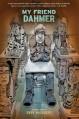 My Friend Dahmer - Derf Backderf