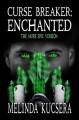 Curse Breaker: Enchanted: [The More Epic Version] - Melinda Kucsera