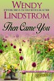 Then Came You: A Sweet Historical Romance-Marriage of Convenience (Second Chance Brides Book 2) - Wendy Lindstrom