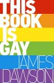 This Book is Gay - Spike Gerrell, James Dawson