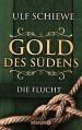 Gold des Südens 1: Die Flucht (KNAUR eRIGINALS) - Ulf Schiewe