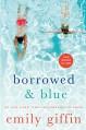 Borrowed & Blue: Something Borrowed, Something Blue - Emily Giffin