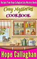Cozy Mysteries Cookbook: Recipes from Hope Callaghan's Cozy Mystery Books - Hope Callaghan