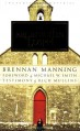 The Ragamuffin Gospel: Good News for the Bedraggled, Beat-Up, and Burnt Out - Brennan Manning
