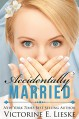 Accidentally Married - Victorine E. Lieske