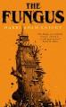 The Fungus - Harry Adam Knight,John Brosnan,Leroy Kettle