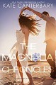 The Magnolia Chronicles: Adventures in Modern Dating - Kate Canterbary