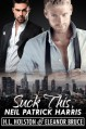 Suck This, Neil Patrick Harris - Eleanor Bruce, H.L. Holston