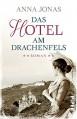 Das Hotel am Drachenfels: Roman (Hotel Hohenstein, Band 1) - Anna Balbusso;Elena Balbusso;Ann Jonas