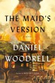 The Maid's Version - Daniel Woodrell, Brian Troxell
