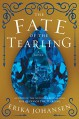 The Fate of the Tearling: A Novel (The Queen of the Tearling Book 3) - Erika Johansen
