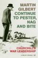 Continue to Pester, Nag, and Bite: Churchill's War Leadership - Martin Gilbert