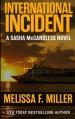 International Incident (Sasha McCandless Legal Thriller) (Volume 9) - Melissa F. Miller