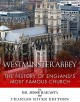 Westminster Abbey: The History of England's Most Famous Church - Jesse Harasta, Charles River Editors