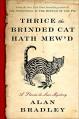 Thrice the Brinded Cat Hath Mew'd: A Flavia de Luce Novel - Alan Bradley