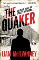 The Quaker - Liam McIlvanney