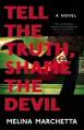 Tell the Truth, Shame the Devil - Melina Marchetta