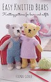 Easy Knitted Bears: Knitting patterns for bears and outfits - Fiona Goble