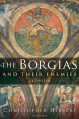 The Borgias and Their Enemies: 1431-1519 - Christopher Hibbert