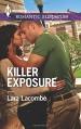 Killer Exposure (Harlequin Romantic Suspense) - Lara Lacombe