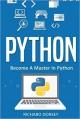 Python: Become A Master In Python - Richard Dorsey