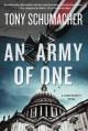Army of One, An: A John Rossett Novel - Tony Schumacher