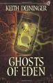 Ghosts of Eden - Keith Deininger