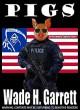 Pigs - Wade H. Garrett