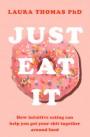 Just Eat It - Laura Thomas