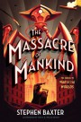 The Massacre of Mankind: Sequel to The War of the Worlds - Stephen Baxter