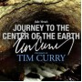 Journey to the Center of the Earth: A Signature Performance by Tim Curry - Jules Verne