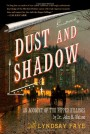 Dust and Shadow: An Account of the Ripper Killings by Dr. John H. Watson - Lyndsay Faye