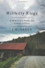 Hillbilly Elegy: A Memoir of a Family and Culture in Crisis - J.E. Vance