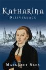 Katharina: Deliverance - Margaret Skea