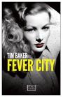 Fever City - Tim Baker