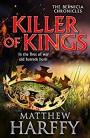 KILLER OF KINGS (The Bernicia Chronicles) - Matthew Harffy
