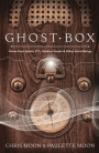 Ghost Box: Voices from Spirits, ETs, Shadow People & Other Astral Beings - Paulette Moon, Chris Moon